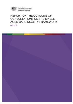 Report on the Outcome of Consultations on the Single Aged Care Quality Framework